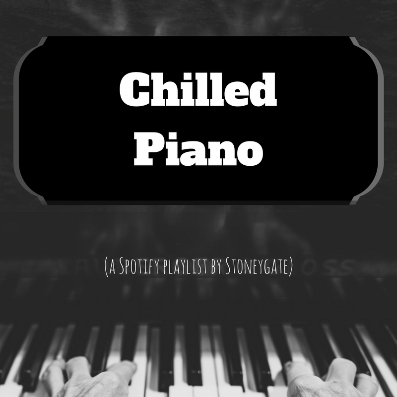 Chilled Piano Music - a Spotify playlist by Stoneygate