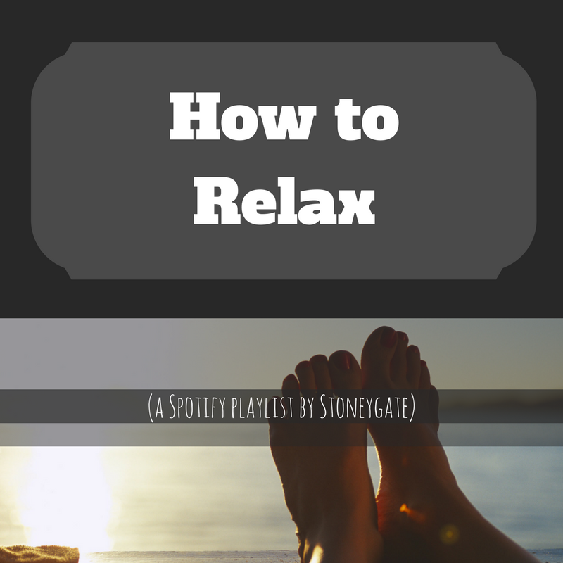 How to Relax - a Spotify playlist by Stoneygate