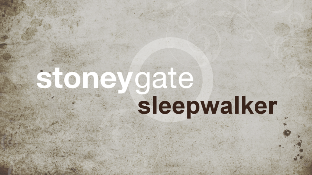 Sleepwalker by Stoneygate Lyrics Video