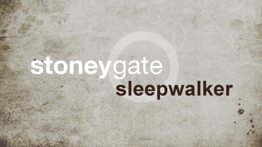 Sleepwalker by Stoneygate Lyrics Video